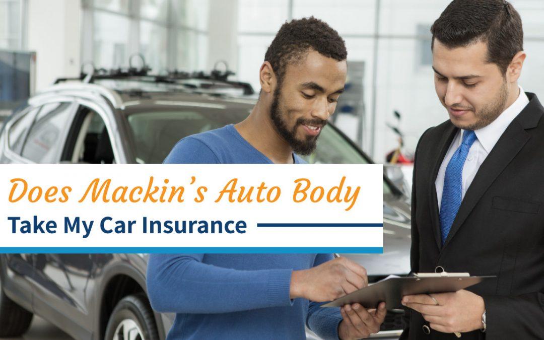 Does Mackin's Auto Body Take My Car Insurance